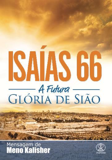 A Futura Glória de Sião (Isaías 66) - Meno Kalisher