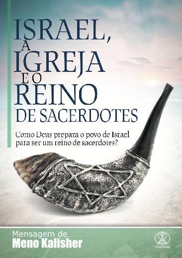 Israel, a Igreja e o Reino de Sacerdotes - Meno Kalisher