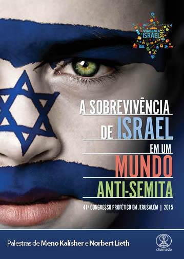 A Sobrevivência de Israel em um Mundo Anti-Semita - Congresso em Jerusalém 2015