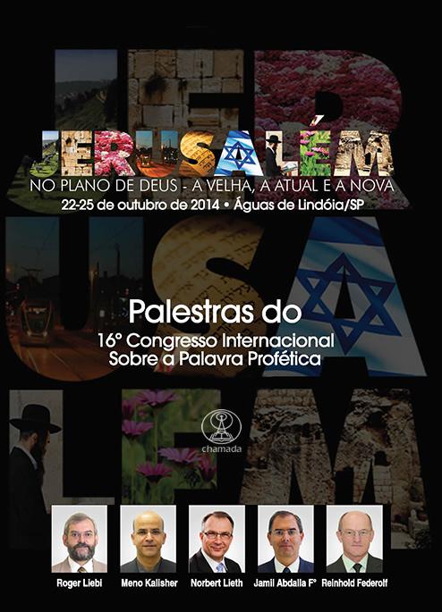 Jerusalém no Plano de Deus - A Velha, a Atual e a Nova - Congresso Profético 2014