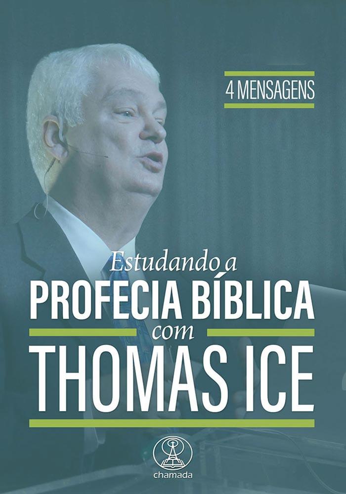 Estudando a Profecia Bíblica com Thomas Ice