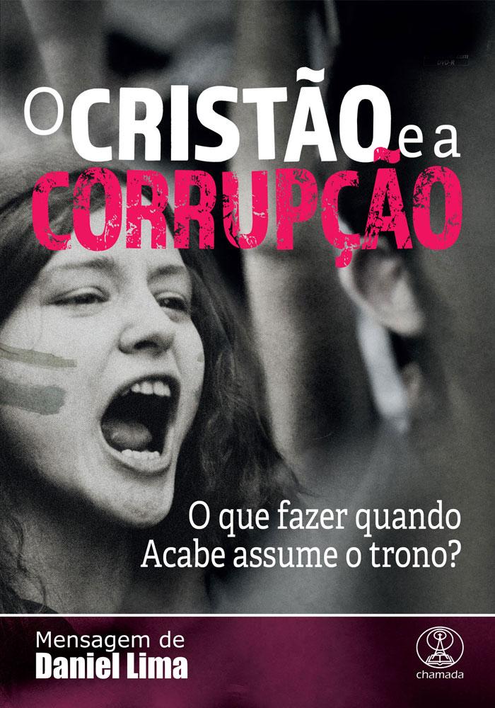 O Cristão e a Corrupção - Daniel Lima