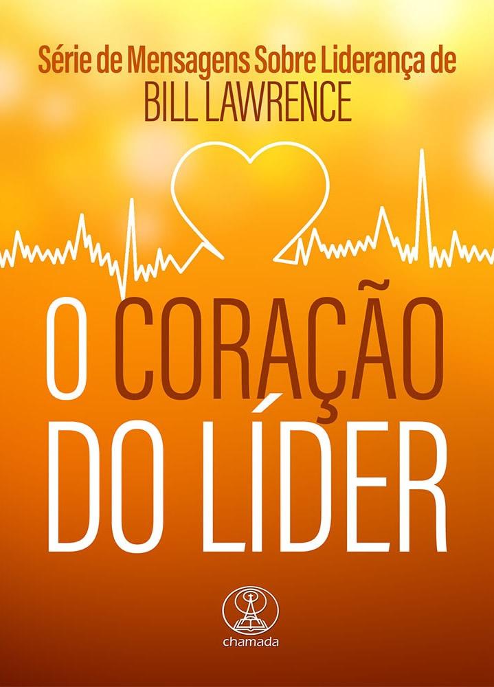 O Coração do Líder - Bill Lawrence