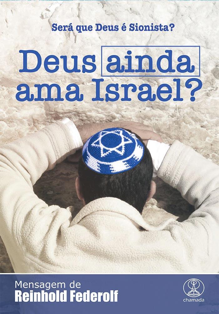 Deus ainda ama Israel? - Reinhold Federolf