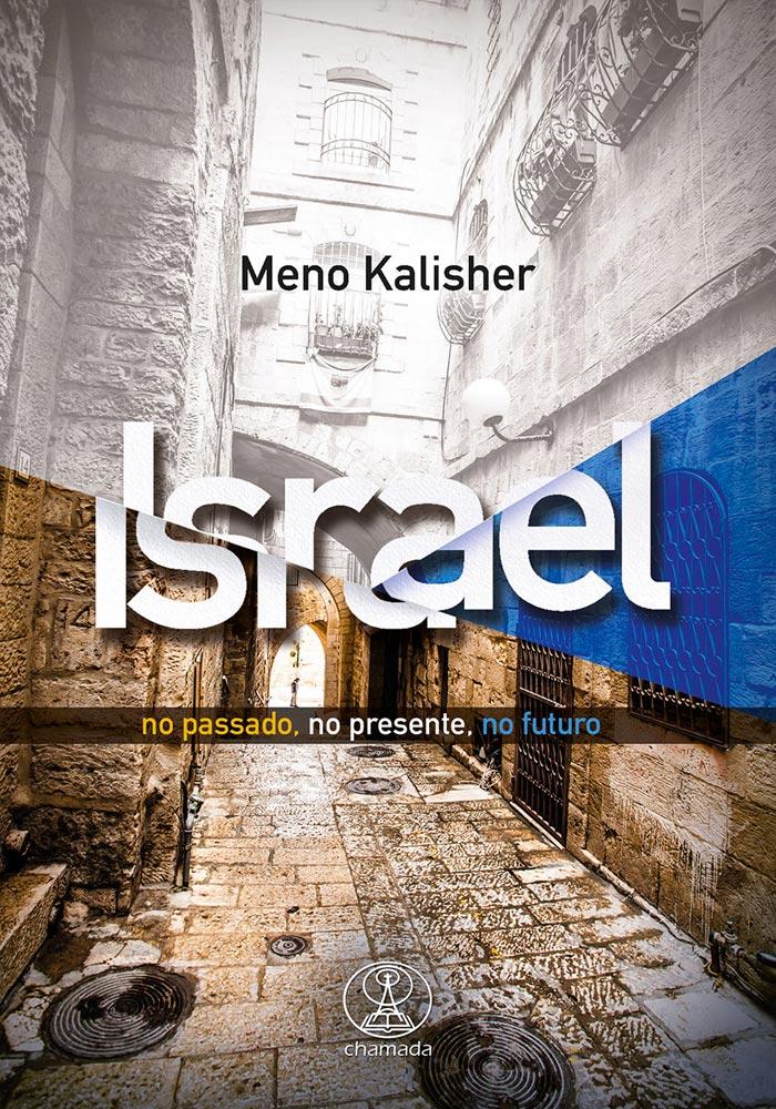 Israel no passado, no presente, no futuro - Meno Kalisher