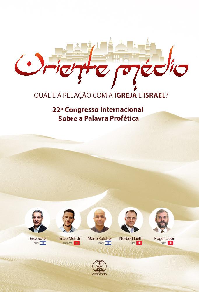 PRÉ-VENDA: Oriente Médio - Qual é a Relação com a Igreja e Israel? - Congresso 2021